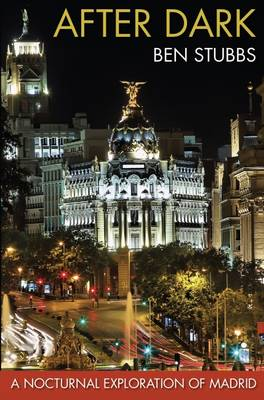After Dark: A Nocturnal Exploration of Madrid (Paperback)