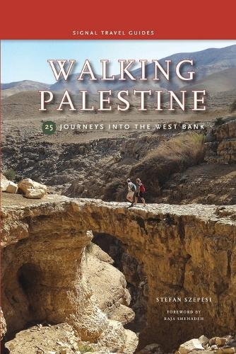 Walking Palestine: 25 Journeys in the West Bank (Paperback)