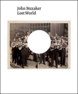 John Stezaker: Lost World (Paperback)