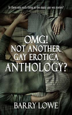 OMG! Not Another Gay Erotica Anthology? (Paperback)