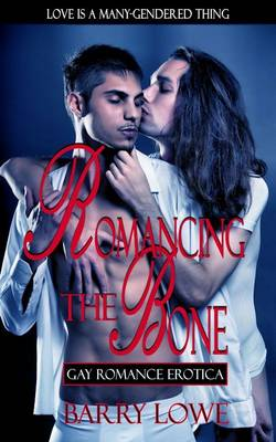 Romancing the Bone: Gay Romance Erotica (Paperback)
