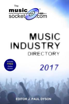The Musicsocket.com Music Industry Directory 2017 (Paperback)