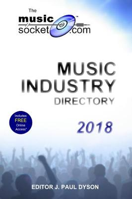 The MusicSocket.com Music Industry Directory 2018 (Paperback)