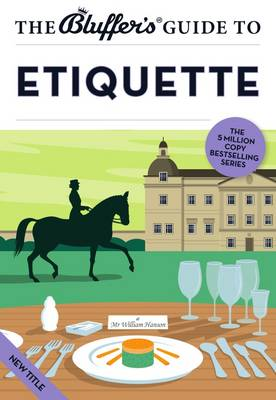 The Bluffer's Guide to Etiquette - Bluffer's Guides (Paperback)