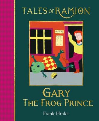 Gary the Frog Prince: Book 11 in Tales of Ramion - Tales of Ramion (Paperback)