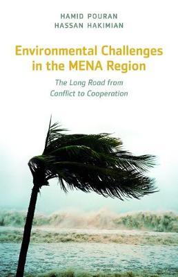 Environmental Challenges in the MENA Region: The Long Road from Conflict to Cooperation (Hardback)