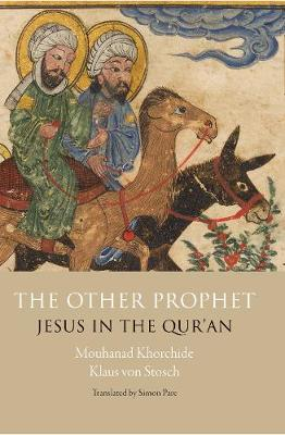The Other Prophet: Jesus in the Qur'an (Hardback)