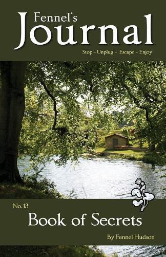 Book of Secrets: Fennel's Journal No. 13 - Fennel's Journal 13 (Paperback)