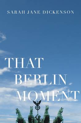 That Berlin Moment (Paperback)