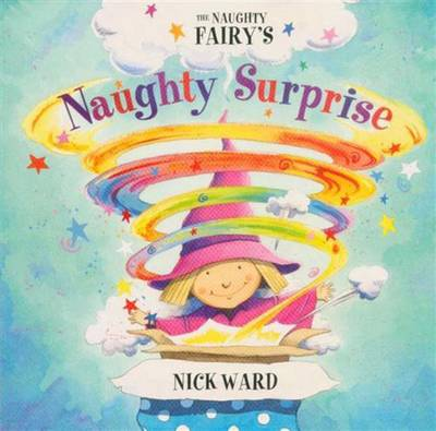 The Naughtiest Fairy's Naughty Surprise (Paperback)