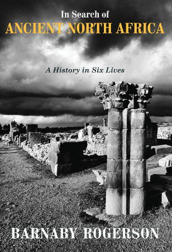 Cover In Search of Ancient North Africa: A History in Six Lives