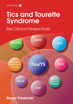 Tics and Tourette Syndrome: Key Clinical Perspectives - Clinics in Developmental Medicine (Paperback)