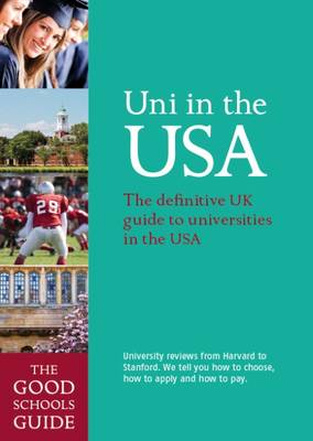 Uni in the USA: The Definitive UK Guide to Universities in the USA (Paperback)