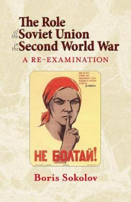 The Role of the Soviet Union in the Second World War, Revised Edition: A Re-Examination - Helion Studies in Military History (Paperback)