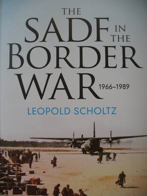 The South African Defence Forces in the Border War 1966-1989 (Paperback)