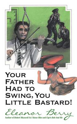 Your Father Had to Swing, You Little Bastard! (Paperback)