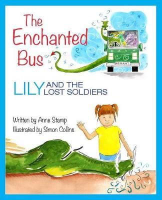 The Enchanted Bus: Lily and the Lost Soldiers (Paperback)