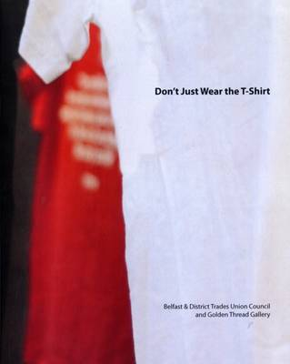 Don't Just Wear the Tshirt (Paperback)