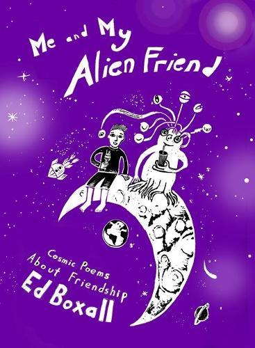 Me and My Alien Friend: Cosmic Poems about Friendship (Paperback)