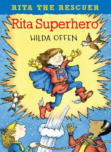 Rita Superhero: Rita the Rescuer - Rita the Rescuer (Paperback)