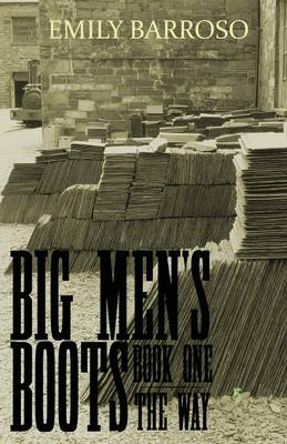 Big Men's Boots: 1: The Way (Paperback)