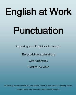 English at Work - Punctuation - English at Work (Paperback)