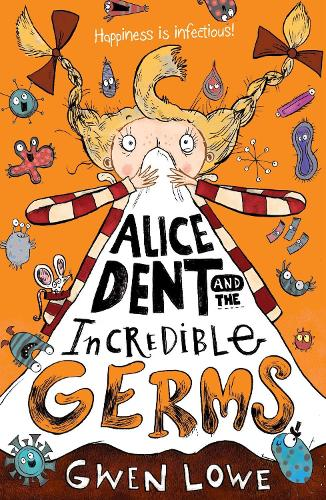Alice Dent and the Incredible Germs (Paperback)