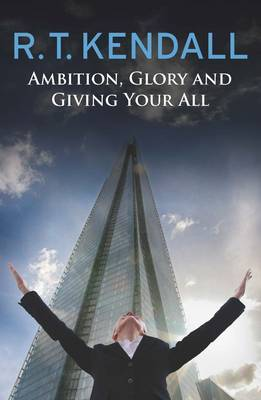 Ambition, Glory and Giving Your All (Paperback)