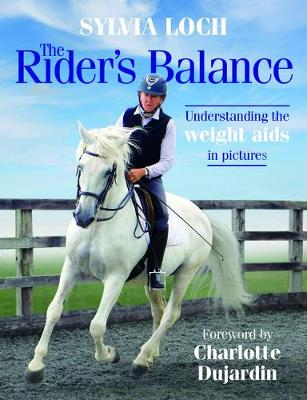 The Rider's Balance: Understanding the weight aids in pictures (Hardback)