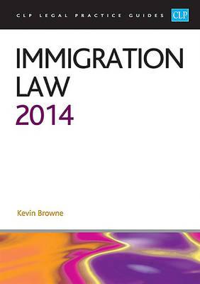Immigration Law 2014: LPC Guide - CLP Legal Practice Guides (Paperback)