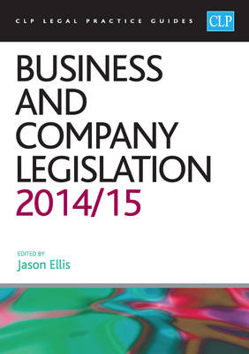 Business and Company Legislation 2014/2015 - CLP Legal Practice Guides (Paperback)