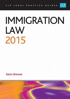 Immigration Law 2015 - CLP Legal Practice Guides (Paperback)
