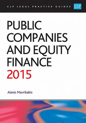 Public Companies and Equity Finance 2015 - CLP Legal Practice Guides (Paperback)