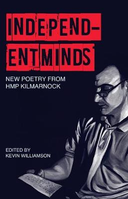 Independent Minds: New Poetry by HMP Kilmarnock (Paperback)