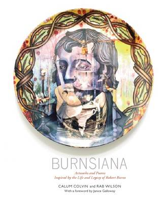 Burnsiana: Artworks and Poems Inspired by the Life and Legacy of Robert Burns (Paperback)