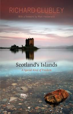 Scotland's Islands: A Special Kind of Freedom (Paperback)