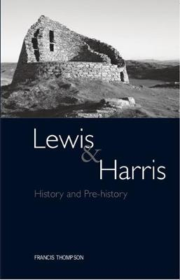 Lewis and Harris: History and Pre-history on the Western Edge of Europe (Paperback)
