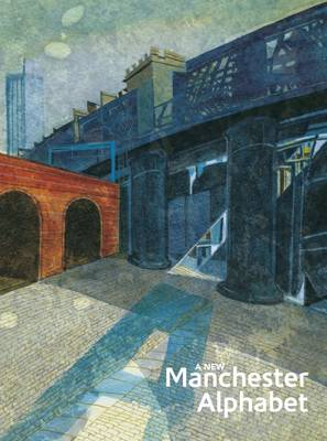 A New Manchester Alphabet: An Illustrated Collection of New Poetry 2015 (Paperback)