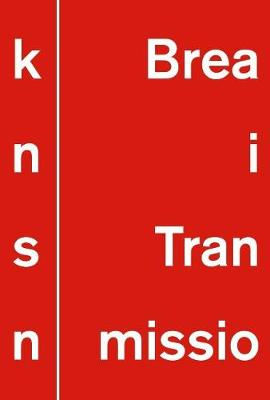 Break in transmission: Exhibition Catalogue (Paperback)