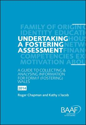 Undertaking a Fostering Assessment in Wales: A Guide to Collecting and Analysing Information for Form F (Fostering) in Wales (Paperback)