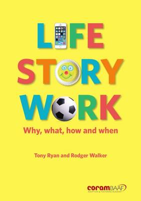 Life Story Work: Why, What, How and When (Paperback)