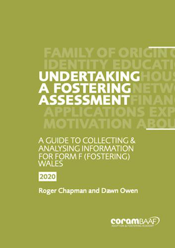Undertaking a Fostering Assessment in Wales: A Guide for Collecting and Analysing Information for Form F (Fostering) Wales (Paperback)