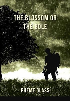 The Blossom or the Bole (Paperback)