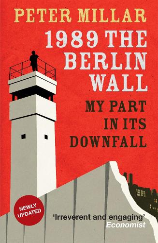1989 the Berlin Wall: My Part in Its Downfall (Paperback)