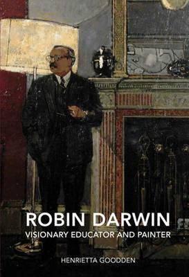 Robin Darwin: Visonary Educator and Painter (Hardback)