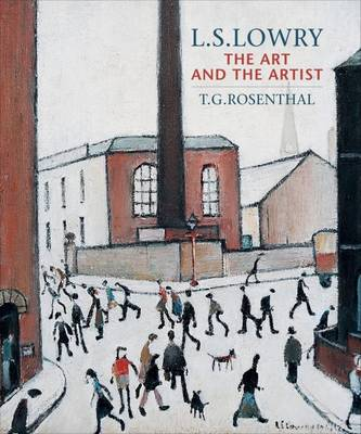 L.S.Lowry: The Art and the Artist (Paperback)