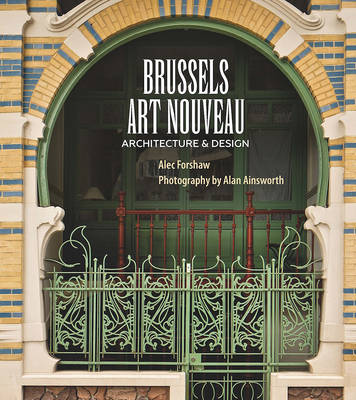 Brussels Art Nouveau: Architecture & Design (Paperback)