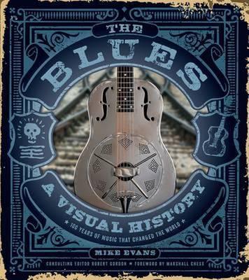 The Blues: A Visual History (Hardback)