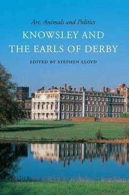 Art, Animals and Politics: Knowsley and the Earls of Derby (Paperback)