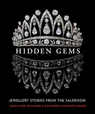 Hidden Gems: Stories from the Saleroom (Hardback)